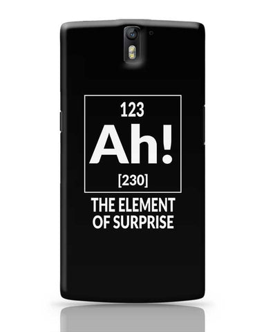 123 Ah! [230] The Element Of Surprise OnePlus One Covers Cases Online India