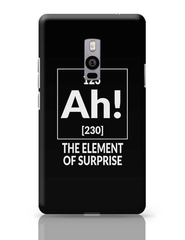 123 Ah! [230] The Element Of Surprise OnePlus Two Covers Cases Online India
