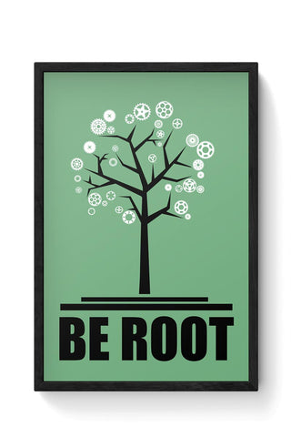 Be Root Framed Poster Online India