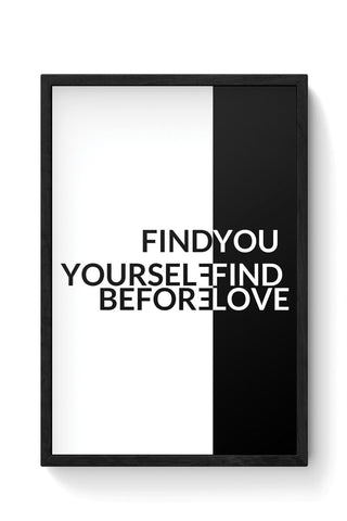 Find You Yourself Find Before Love Framed Poster Online India