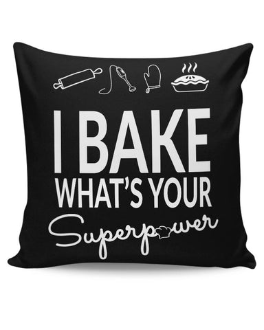 I Bake What'S Your Super Power Cushion Cover Online India