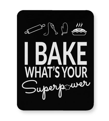 I Bake What'S Your Super Power Mousepad Online India