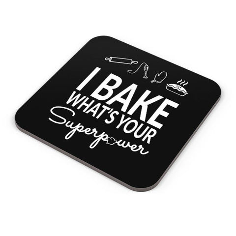 I Bake What'S Your Super Power Coaster Online India