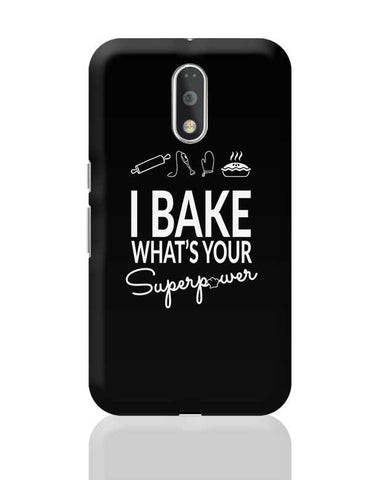 I Bake What'S Your Super Power Moto G4 Plus Online India