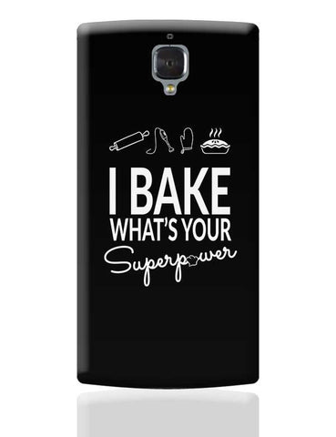 I Bake What'S Your Super Power OnePlus 3 Covers Cases Online India