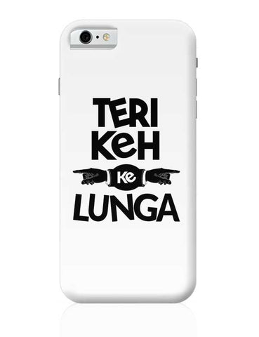 Teri Keh Ke Lunga iPhone 6 / 6S Covers Cases