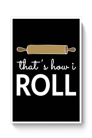 Buy That'S How I Roll Poster
