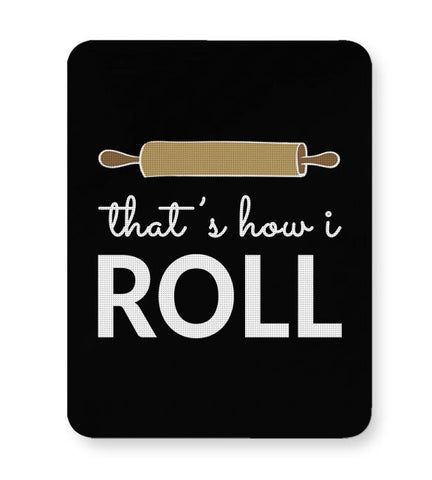 That'S How I Roll Mousepad Online India
