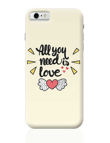 All You Need Is Love iPhone 6 / 6S Covers Cases