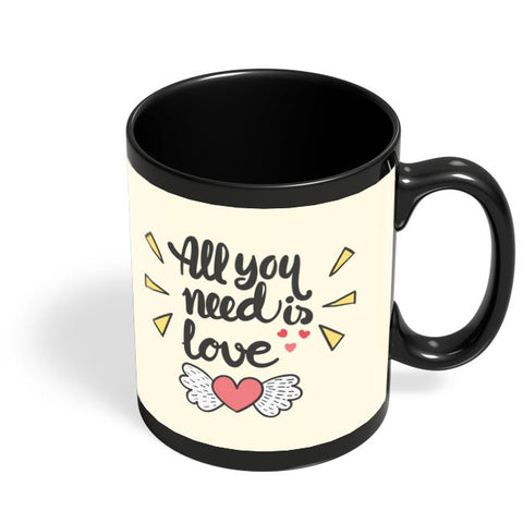 All You Need Is Love Black Coffee Mug Online India
