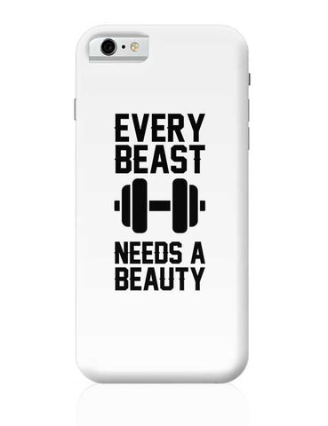 Every Beast Needs A Beauty iPhone 6 / 6S Covers Cases