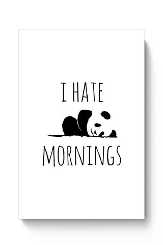 Buy I Hate Panda Morning Poster