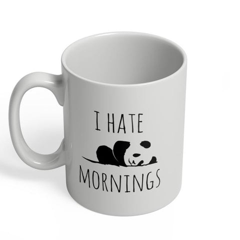 I Hate Panda Morning Coffee Mug Online India