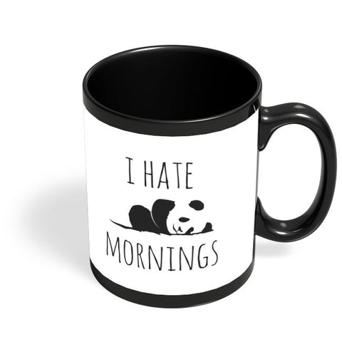 I Hate Panda Morning Black Coffee Mug Online India