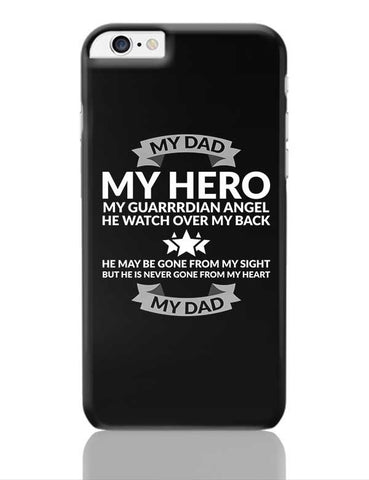 My Dad My Hero iPhone 6 Plus / 6S Plus Covers Cases Online India