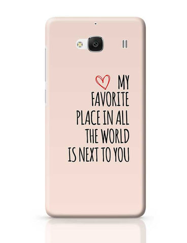 My Favorite Place In All The World Is Next To You Redmi 2 / Redmi 2 Prime Covers Cases Online India