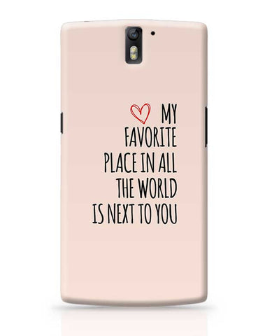 My Favorite Place In All The World Is Next To You OnePlus One Covers Cases Online India