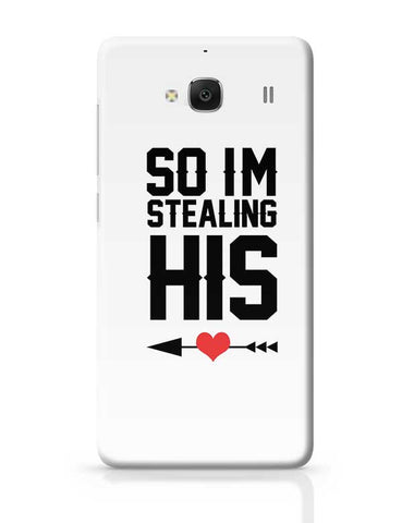 So I'M Stealing His Love (Women) Redmi 2 / Redmi 2 Prime Covers Cases Online India