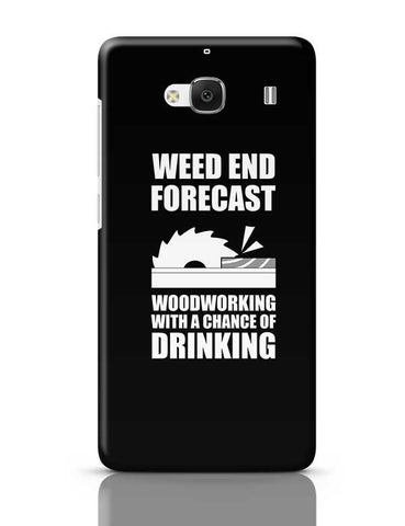 Weed End Woodworking With A Chance Of Drinking Redmi 2 / Redmi 2 Prime Covers Cases Online India