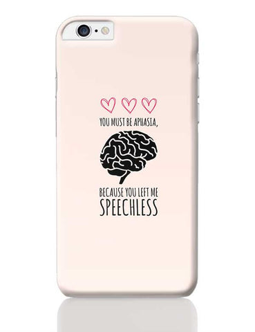 You Must Be Aphasia, Because Left Me Speechless iPhone 6 Plus / 6S Plus Covers Cases Online India