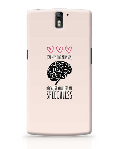 You Must Be Aphasia, Because Left Me Speechless OnePlus One Covers Cases Online India