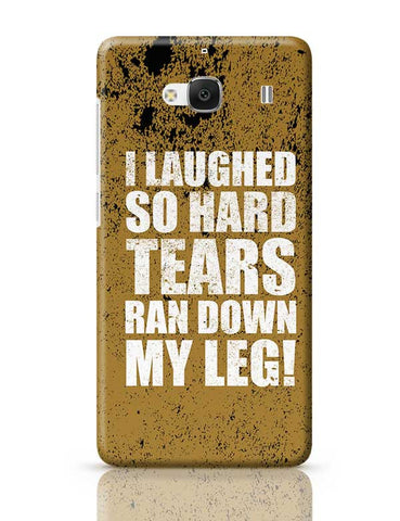 I Laughed So Hard Tears Ran Down My Leg! Redmi 2 / Redmi 2 Prime Covers Cases Online India