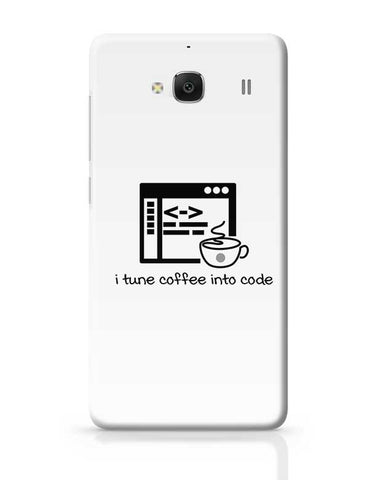 I Ture Coffee Into Code Redmi 2 / Redmi 2 Prime Covers Cases Online India