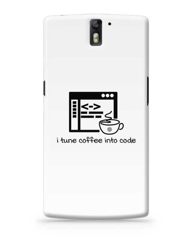 I Ture Coffee Into Code OnePlus One Covers Cases Online India