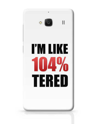 I'M Like 104% Tired Redmi 2 / Redmi 2 Prime Covers Cases Online India
