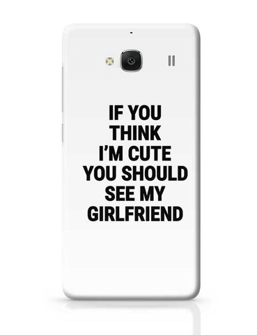 If You Think I'M Cute You Should See My Girlfriend Redmi 2 / Redmi 2 Prime Covers Cases Online India