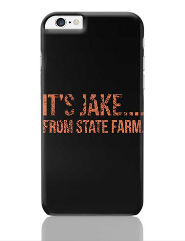 It'S Jake.... From State Farm iPhone 6 Plus / 6S Plus Covers Cases Online India