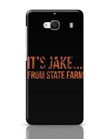 It'S Jake.... From State Farm Redmi 2 / Redmi 2 Prime Covers Cases Online India
