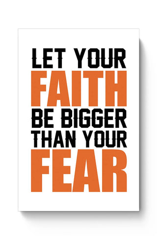 Let Your Faith Be Bigger Than Your Fear Poster Online India