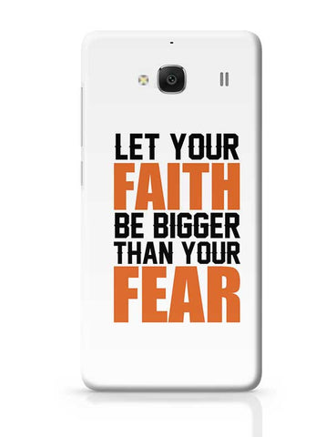 Let Your Faith Be Bigger Than Your Fear Redmi 2 / Redmi 2 Prime Covers Cases Online India