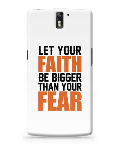 Let Your Faith Be Bigger Than Your Fear OnePlus One Covers Cases Online India