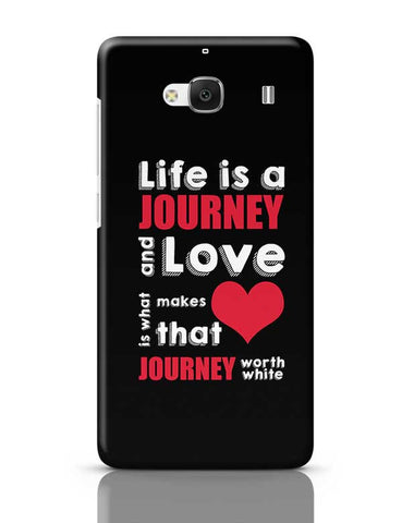 Life Is A Journey And Love Is What Makes That Love Journey Worth White Redmi 2 / Redmi 2 Prime Covers Cases Online India