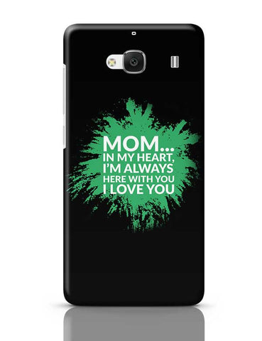 Mom In My Heart, I'M Always Here With You I Love You Redmi 2 / Redmi 2 Prime Covers Cases Online India