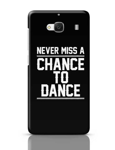 Never Miss A Chance To Dance Redmi 2 / Redmi 2 Prime Covers Cases Online India