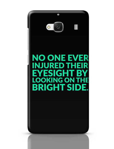 No One Ever Injured Their Eyesight By Looking On The Bright Side. Redmi 2 / Redmi 2 Prime Covers Cases Online India