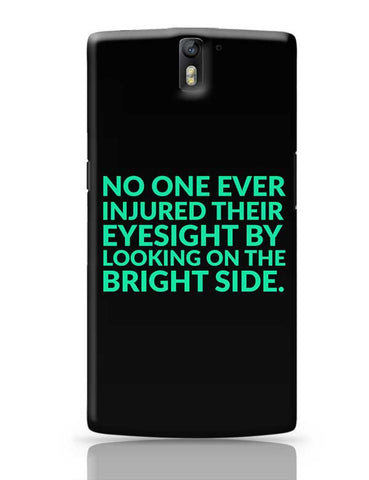 No One Ever Injured Their Eyesight By Looking On The Bright Side. OnePlus One Covers Cases Online India