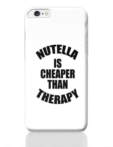 Nutella Is Cheaper Than Therapy iPhone 6 Plus / 6S Plus Covers Cases Online India