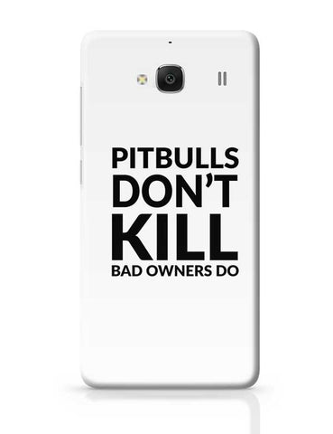 Pitbulls Don'T Kill Bad Owners Do Redmi 2 / Redmi 2 Prime Covers Cases Online India