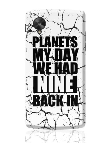 Planets My Day We Had Nine Back In Google Nexus 5 Covers Cases Online India