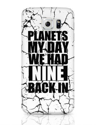 Planets My Day We Had Nine Back In Samsung Galaxy S6 Covers Cases Online India