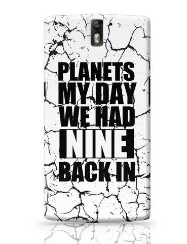 Planets My Day We Had Nine Back In OnePlus One Covers Cases Online India