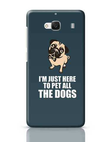 Pug I'M Just Here To Pet All The Dogs Redmi 2 / Redmi 2 Prime Covers Cases Online India