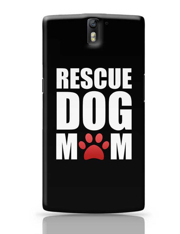 Rescue Dog Mom OnePlus One Covers Cases Online India