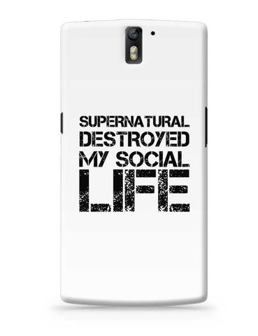Supernatural Destroyed My Socisl Life OnePlus One Covers Cases Online India