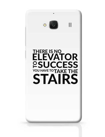 There Is No Elevator To Success You Have To Take The Stairs Redmi 2 / Redmi 2 Prime Covers Cases Online India