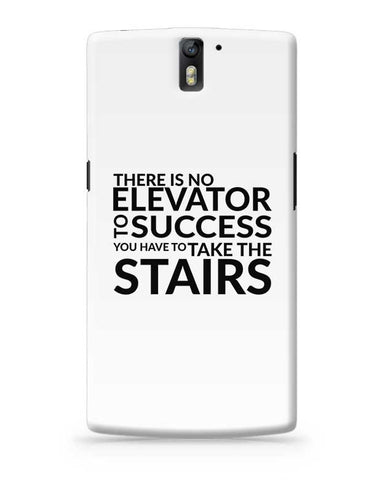 There Is No Elevator To Success You Have To Take The Stairs OnePlus One Covers Cases Online India